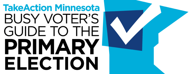 TakeAction Minnesota's Busy Voters Guide to the Primary Election