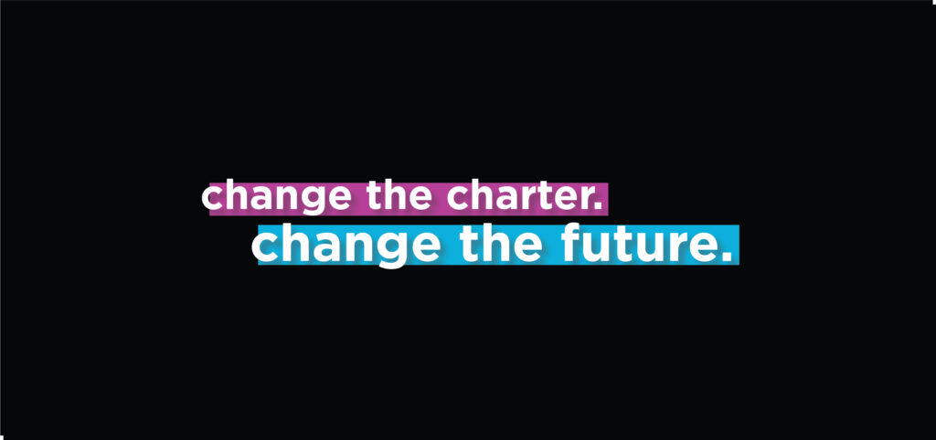 Change the charter. Change the future.