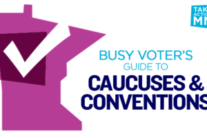 """A pink silhouette of the state of Minnesota with a white checkmark. Text says """"Busy Voter's Guide to Caucuses & Conventions."""""""