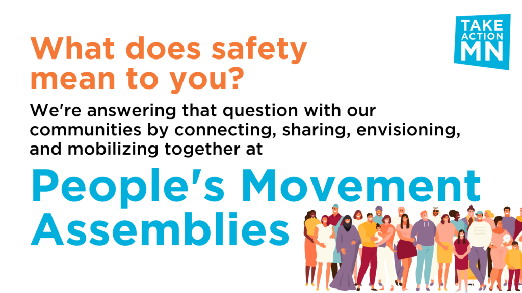 Graphic: What does safety mean to you? We're answering that question with our community by connecting, sharing, envisioning and mobilizing together at People's Movement Assemblies